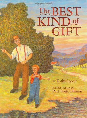 The Best Kind of Gift by Kathi Appelt. Illustrated by Paul Brett Johnson