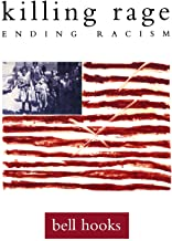 Killing Rage: Enduring Racism by bell hooks