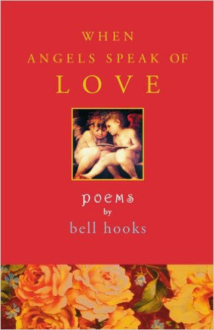When Angels Speak of Love by bell hooks