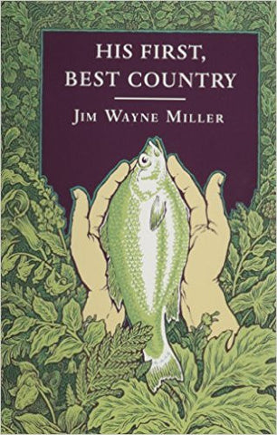 His First, Best Country by Jim Wayne Miller
