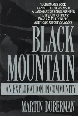 Black Mountain: An Exploration in Community by Martin Duberman