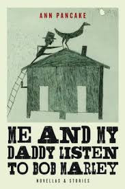 Me and My Daddy Listen to Bob Marley by Ann Pancake