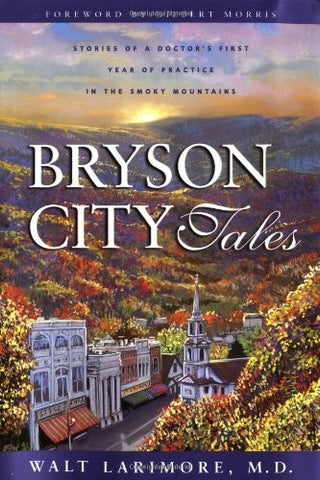Bryson City Tales by Walt Larimore