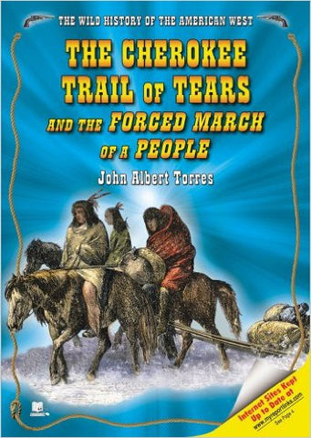The Cherokee Trail of Tears and the Forced March of a People by John Albert Torres