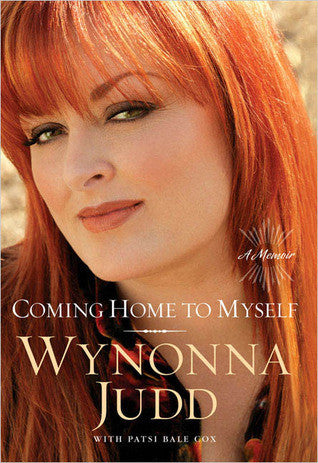 Coming Home to Myself: A Memoir by Wynonna Judd