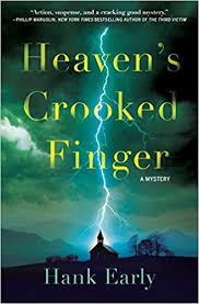 Heaven's Crooked Finger: A Mystery by Hank Early