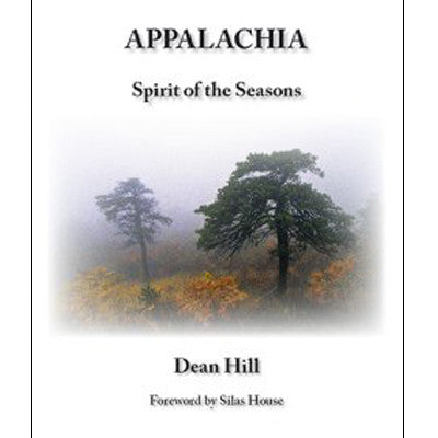 Appalachia: Spirit of the Seasons by Dean Hill