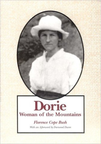 Dorie: Woman of the Mountains by Florence Cope Bush