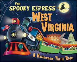 The Spooky Express: West Virginia: A Halloween Thrill Ride by Eric James