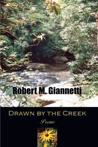 Drawn by the Creek by Robert M. Giannetti