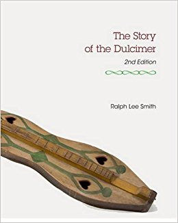 The Story of the Dulcimer, 2nd Edition by Ralph Lee Smith