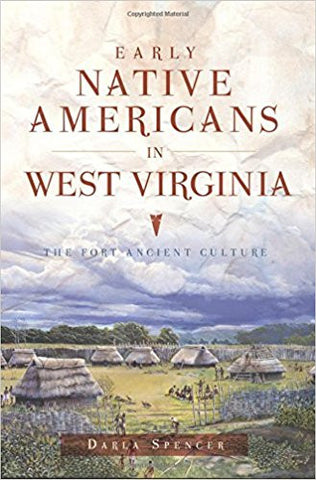 Early Native Americans in West Virginia: The Fort Ancient Culture by Darla Spencer.
