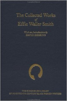The Collected Works of Effie Waller Smith by Effie Waller Smith