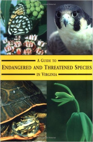 A Guide to Endangered and Threatened Species in Virginia by Karen Terwilliger