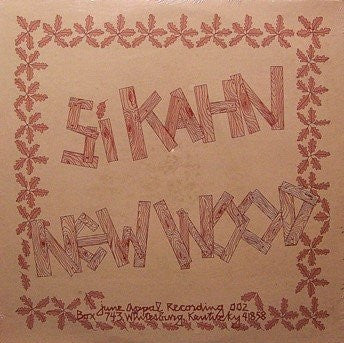 New Wood by Si Kahn