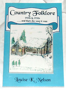 Country Folklore 1920s and 1930s by Louise K. Nelson