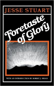 Foretaste of Glory by Jesse Stuart