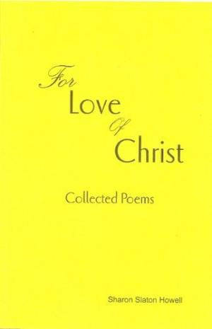 For the Love of Christ by Sharon Slaton Howell