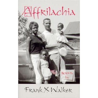 Affrilachia by Frank X Walker