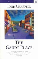 The Gaudy Place by Fred Chappell