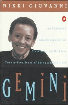 Gemini: An Extended Autobiographical Statement of My First Twenty-five Years of Being a Black Poet by Nikki Giovanni