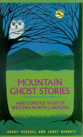 Mountain Ghost Stories by Randy Russell and Janet Barnett