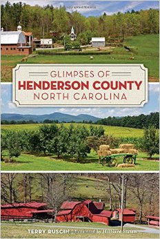 Glimpses of Henderson County, North Carolina by Terry Ruscin