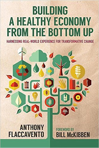 Building A Healthy Economy From the Bottom Up by Anthony Flaccavento