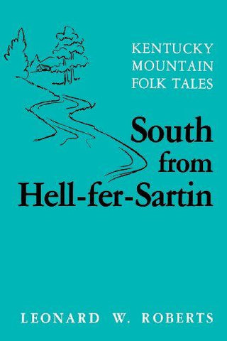 South from Hell-fer-Sartin by Leonard W. Roberts