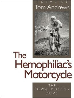 The Hemophiliac's Motorcycle by Tom Andrews