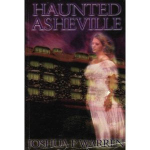 Haunted Asheville by Joshua P. Warren