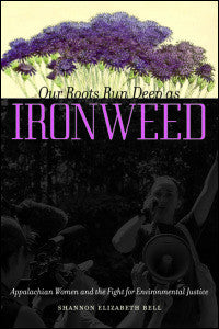 Our Roots Run Deep as Ironweed by Shannon Elizabeth Bell