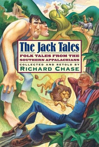 The Jack Tales: Folktales from the Southern Appalachians by Richard Chase