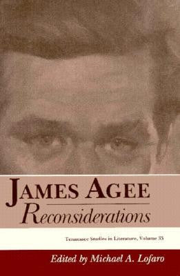 James Agee: Reconsiderations by Michael A. Lofaro