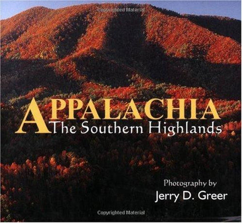 Appalachia: The Southern Highlands by Jerry D. Greer