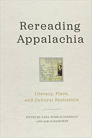 Rereading Appalachia: Literacy, Place, and Cultural Resistance edited by Sara Webb-Sunderhaus and Kim Donehower