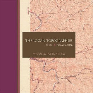The Logan Topographies: Poems by Alena Hairston