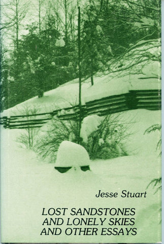 Lost Sandstones and Lonely Skies and Other Essays by Jesse Stuart