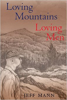 Loving Men, Loving Mountains by Jeff Mann