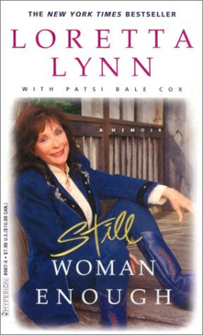 Still Woman Enough: A Memoir by Loretta Lynn