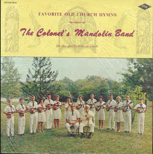 Favorite Old Church Hymns by The Colonel's Mandolin Band