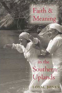 Faith and Meaning in the Southern Uplands by Loyal Jones