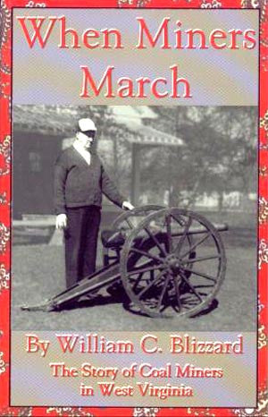 When Miners March: The Story of Coal Miners in West Virginia by William C. Blizzard