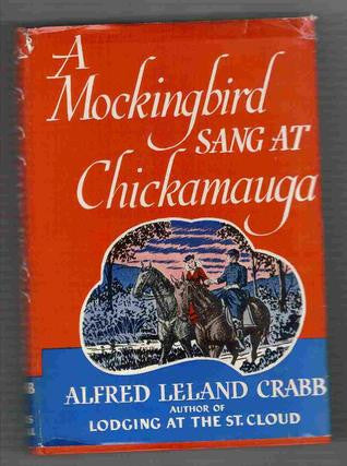 A Mockingbird Sang at Chickamauga by Alfred Leland Crabb