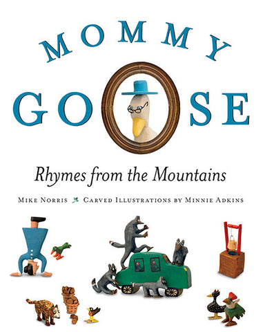 Mommy Goose by Mike Norris