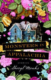 Monsters in Appalachia by Sheryl Monks