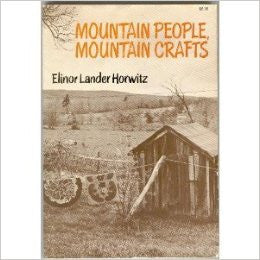 Mountain People, Mountain Crafts by Elinor Lander Horowitz