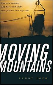 Moving Mountains: How One Woman and Her Community Won Justice from Big Coal by Penny Loeb - SIGNED