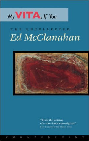 My Vita, If You Will by Ed McClanahan
