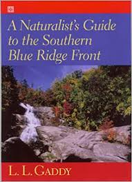 A Naturalists Guide to the Southern Blue Ridge Front: Linville Gorge, North Carolina, to Tallulu Gorge, Georgia by L. L. Gaddy